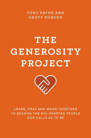 The Generosity Project by Tony Payne and Geoff Robson