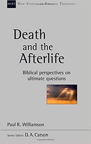 Death and The Afterlife by Paul R Williamson
