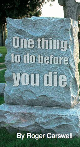 One Thing To Do Before You Die