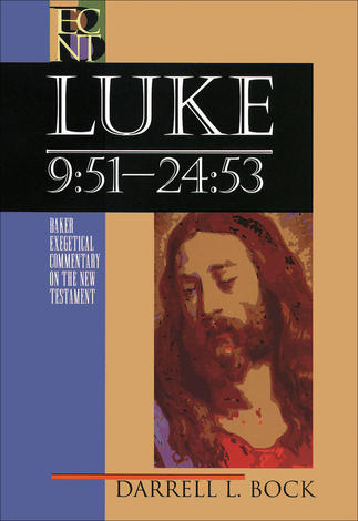 Luke (Volume 2) Chapter 9:51 - 24:53 by Darrell Bock