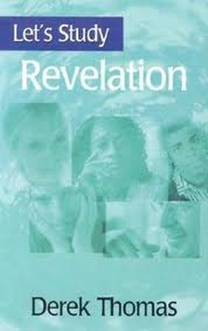 Let's Study Revelation by Derek Thomas