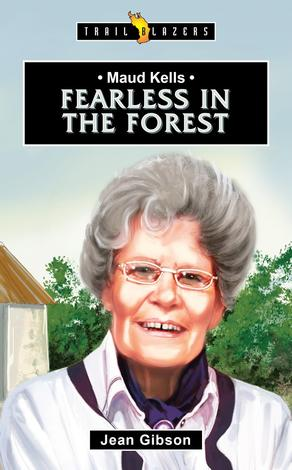 Maud Kells: Fearless in the Forest by Jean Gibson