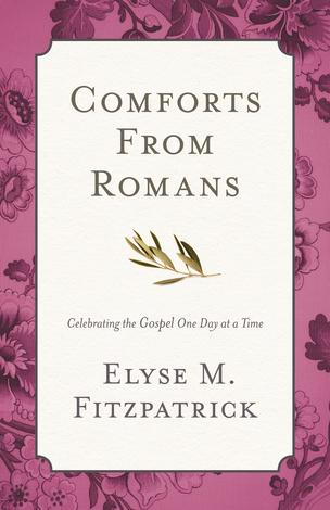 Comforts from Romans by Elyse Fitzpatrick