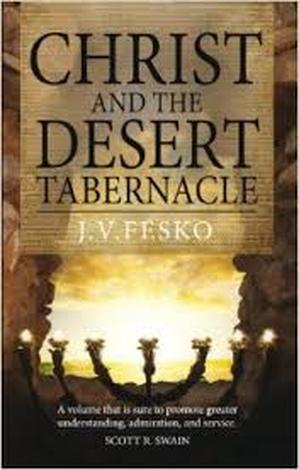 Christ and the Desert Tabernacle by John V Fesko