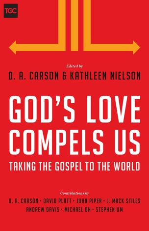 God's Love Compels Us by D A Carson