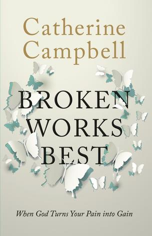 Broken Works Best by Catherine Campbell