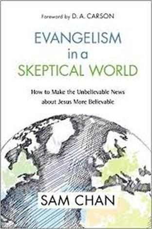 Evangelism in a Skeptical World by Sam Chan