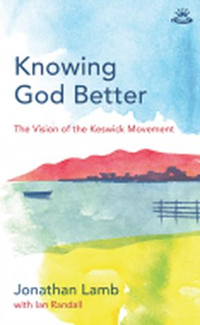 Knowing God Better by Jonathan Lamb