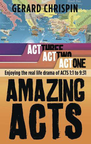 Amazing Acts: Act 1 by Gerard Chrispin