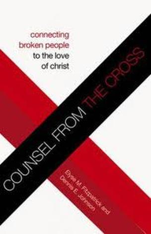 Counsel from the Cross by Elyse Fitzpatrick