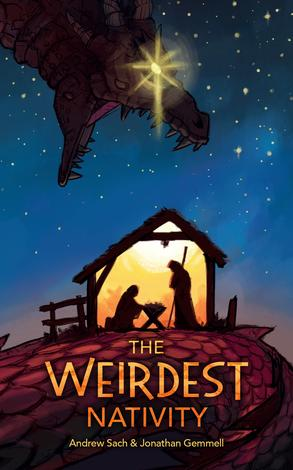 The Weirdest Nativity by Andrew Sach and Jonathan Gemmell