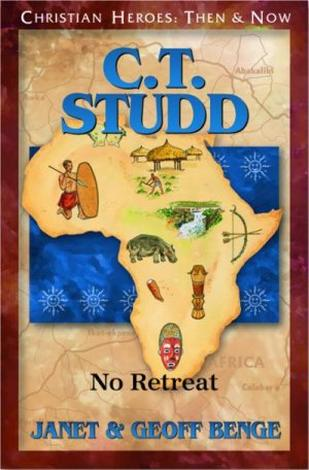 C.T. Studd: No Retreat by Geoff Benge