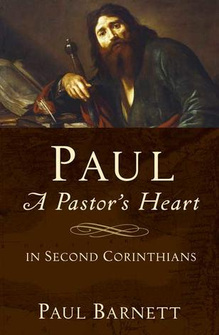 Paul – A pastor's heart by Paul Barnett