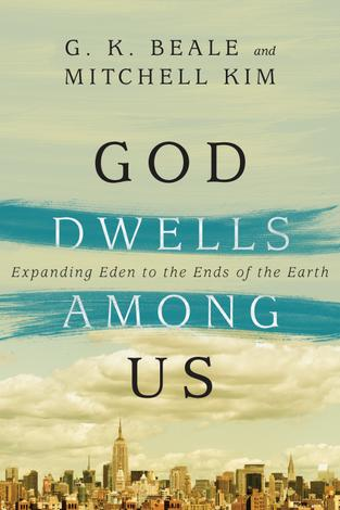 God Dwells Among Us by Greg Beale and Mitchell Kim