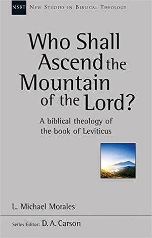 Who Shall Ascend The Mountain of The Lord? by L Michael Morales