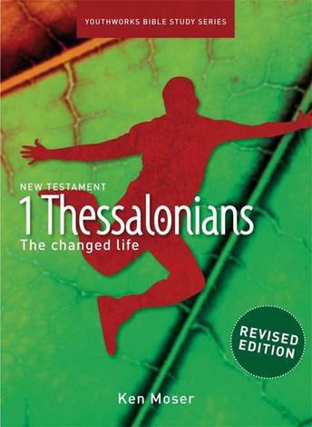 1 Thessalonians (Revised Edition) [Youthworks Bible Study] by Ken Moser