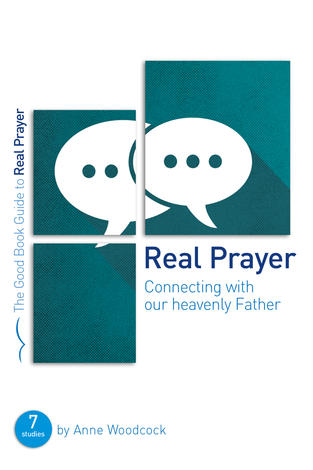 Real Prayer [Good Book Guide] by Anne Woodcock