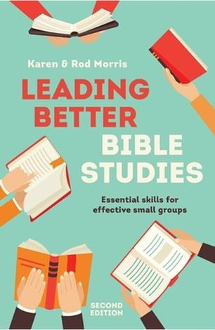 Leading Better Bible Studies by Karen Morris