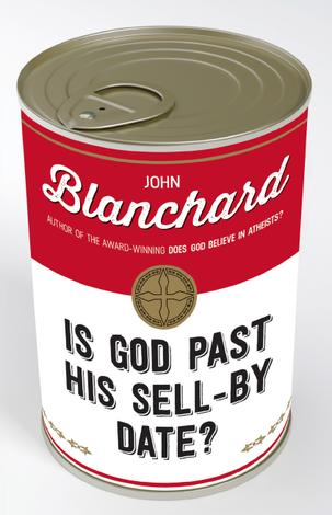 Is God Past His Sell By Date? by John Blanchard