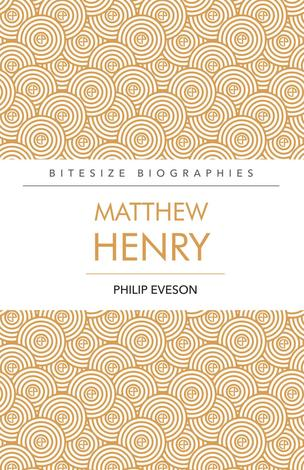 Matthew Henry by Philip Eveson