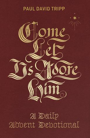 Come Let Us Adore Him by Paul David Tripp