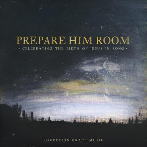 Prepare Him Room CD by Sovereign Grace Music