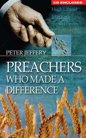 Preachers Who Made a Difference – paperback & CD by Peter Jeffery