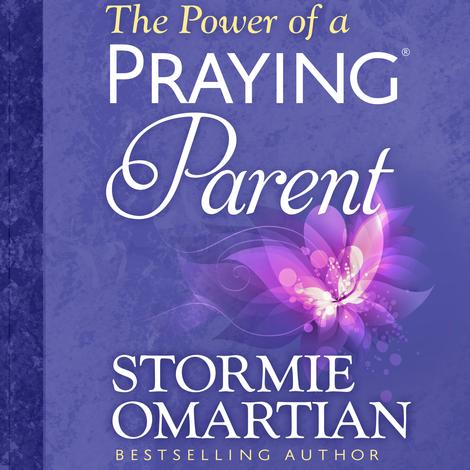 The Power of a Praying Parent by