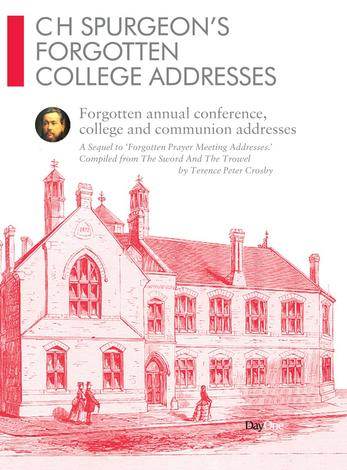 CH Spurgeon Forgotten College Addresses by Terence Peter Crosby