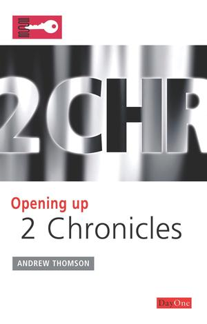 Opening up 2 Chronicles by Andrew Thomson