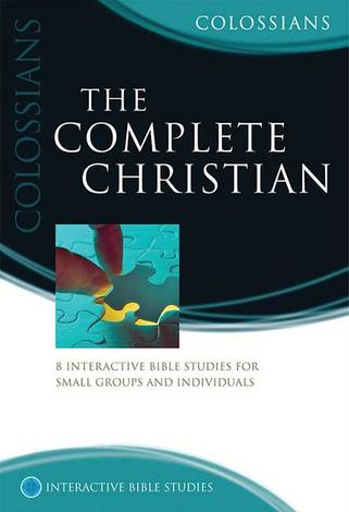 Colossians: The Complete Christian by Phillip Jensen