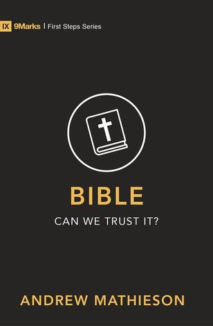Bible - Can we trust it? by Andrew Mathieson