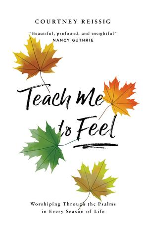 Teach Me To Feel by Courtney Reissig