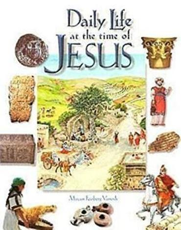 Daily Life at the Time of Jesus by