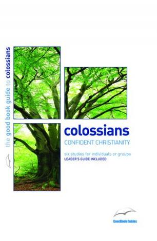 Colossians [Good Book Guide] by Mark Meynell