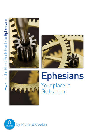 Ephesians: Your place in God's plan [Good Book Guide] by Richard Coekin