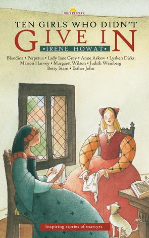 Ten Girls Who Didn't Give In by Irene Howat