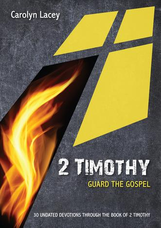 2 Timothy: Guard the Gospel by Carolyn Lacey