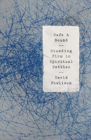 Safe and Sound by David Powlison