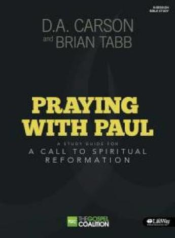 Praying with Paul (Study Guide) by D A Carson