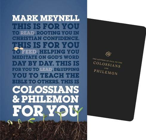 Colossians & Philemon for You by Mark Meynell and  ESV