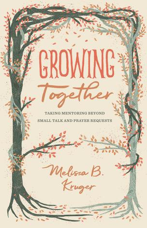 Growing Together by Melissa B Kruger
