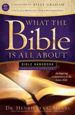 What the Bible is All About Handbook by Dr Henrietta Mears