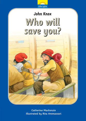 John Knox: Who Will You Save by Catherine Mackenzie