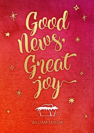 Good news, Great Joy by William Taylor