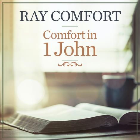 Comfort in 1 John by Ray Comfort