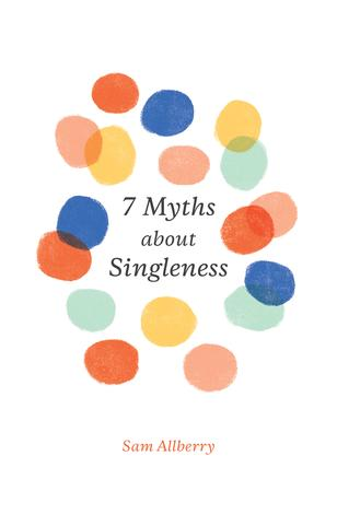 7 Myths about Singleness by Sam Allberry