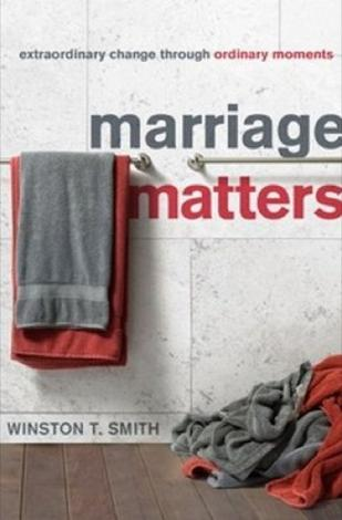 Marriage Matters by Winston T Smith