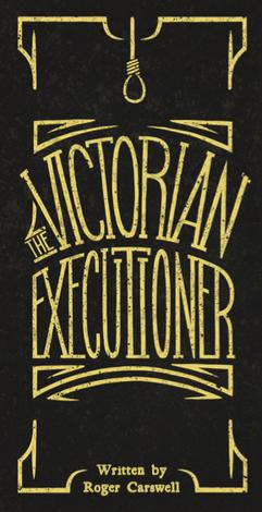 The Victorian Executioner by Roger Carswell
