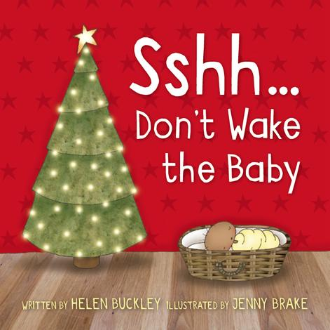 Sshh... Don't Wake the Baby by Helen Buckley